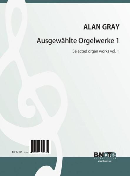 Gray: Ausgewählte Orgelwerke 1