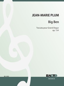 Plum: Big Ben – Toccata pour Grand Orgue op. 154