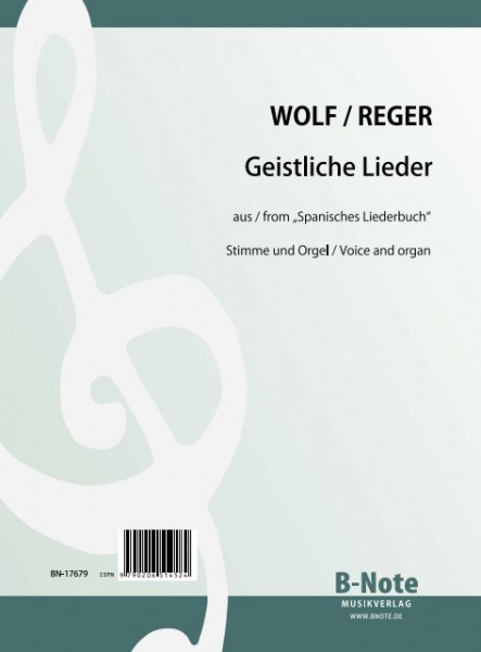 "Wolf: Sacred songs from ""The spanish song book"" for voice and organ (Arr. Reger)"