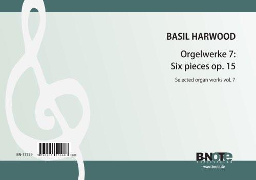 Harwood: Pièces pour orgue 7: Six pièces op.15