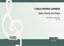 Gambini: Zehn Werke für Orgel op.106