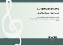 Grundmann: Veille de Noël – Trois pastorales pour orgue op.7