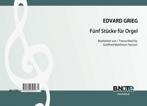 Grieg: Fünf ausgewählte Stücke (Arr. Orgel)