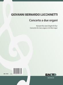 Lucchinetti: Konzert für zwei Orgeln B-Dur