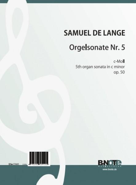 de Lange: Orgelsonate Nr. 5 c-Moll op.50