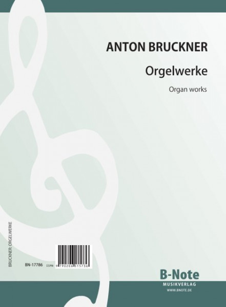 Bruckner: Orgelwerke