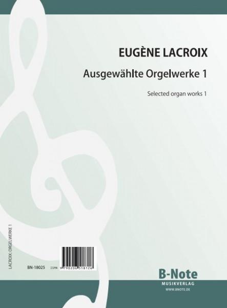 Lacroix: Ausgewählte Orgelwerke 1
