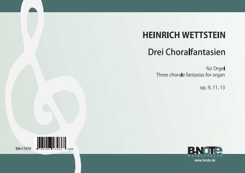 Wettstein: Drei Choralfantasien für Orgel