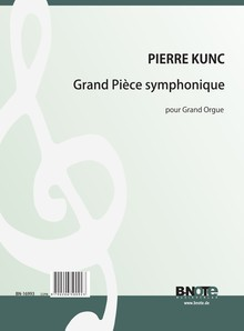 Kunc: Grand pièce symphonique für Orgel