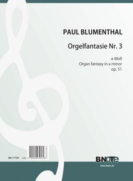 Blumenthal: Third organ fantasy in a minor op.51