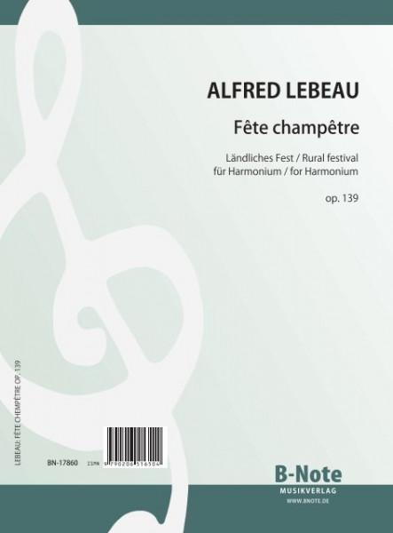 Lebeau: Fête champêtere – Paysannerie für Harmonium op. 139