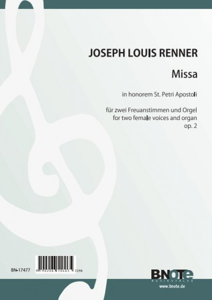 Renner jun.: Missa in honorem St. Petri Apostoli for two female voices and organ