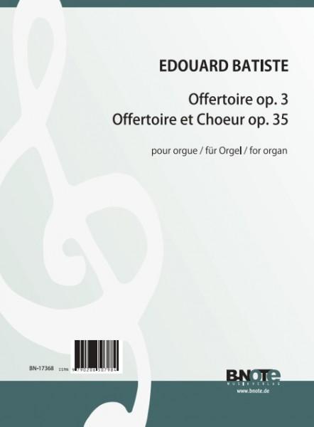 Batiste: Offertoire op.3 und Offertoire et Choeur op.35 für Orgel