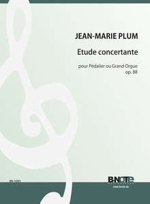 Plum: Etude concertante for organ or pedal piano op.88