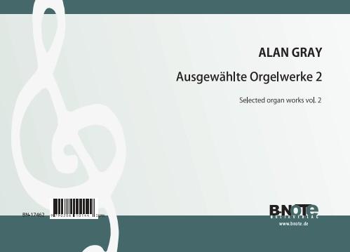 Gray: Ausgewählte Orgelwerke 2