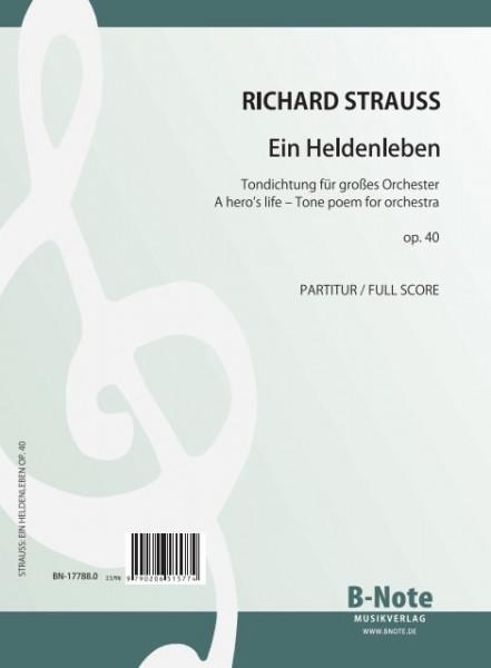 Strauss: Ein Heldenleben – Tondichtung für Orchester op.40 (Partitur/Stimmen)