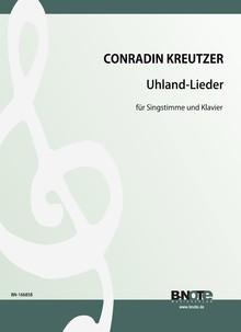 Kreutzer: Sechs Uhland-Lieder für Stimme und Klavier