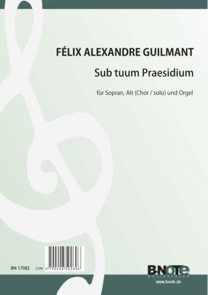Guilmant: Sub tuum Praesidium for soprano, alt (soloists/choir) and organ