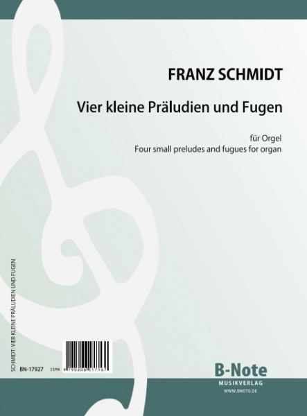 Schmidt: Four small preludes and fugues for organ