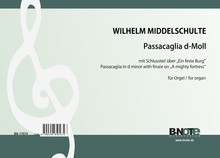 """Middelschulte: Passacaglia d minor with Finale on """"A mighty fortress"""" for organ"""