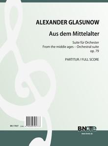 Glasunow: Aus dem Mittelalter - Suite für Orchester op.79 (Partitur)