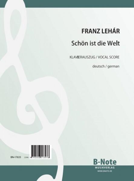 Lehár: Schön ist die Welt (piano-chant compl.)