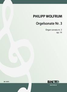 Wolfrum: 3me Sonate pour orgue op.14