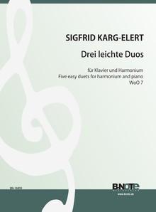 Karg-Elert: Trois duets faciles pour piano et harmonium WoO 7