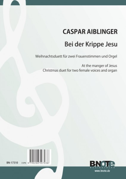 Aiblinger: At the manger of Jesus – Christmas duet for two female voices and organ