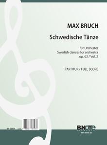 Bruch: Schwedische Tänze für Orchester, 2.Serie op.63/8-15 (Partitur)