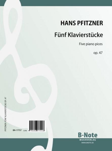 Pfitzner: Fünf Klavierstücke op.47