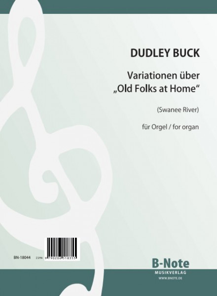 Buck: Variationen über Old Folks at Home (Swanee River) für Orgel