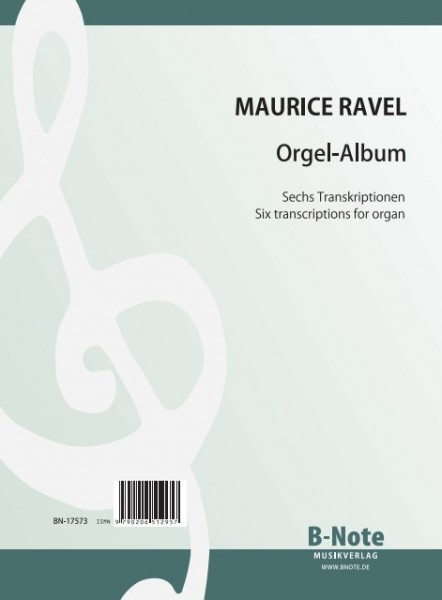 Ravel: Organ album – Six transcriptions