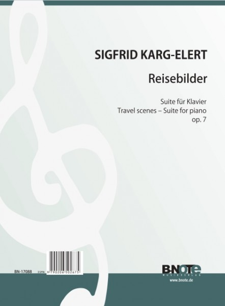 Karg-Elert: Travel scenes - Suite for piano op.7