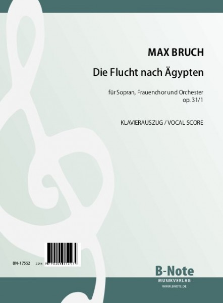 Bruch: The flight to Egypt – Christmas cantata for soprano, female choir and orchestra (vocal score)