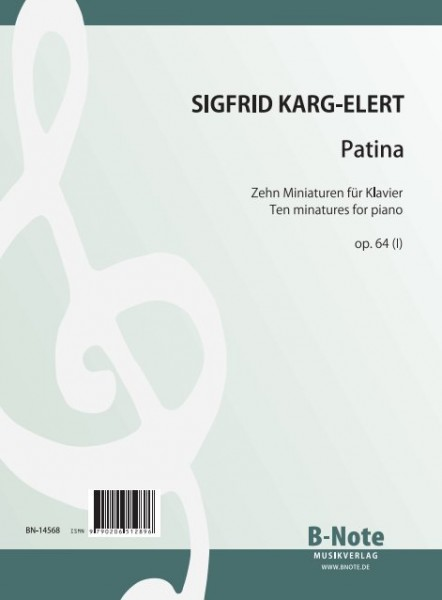 Karg-Elert: Patina – Ten miniatures for piano op.64(I)