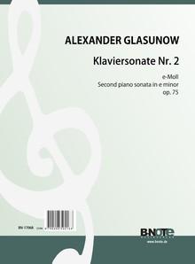 Glasunow: 2me Sonate pour piano en mi mineur op.75