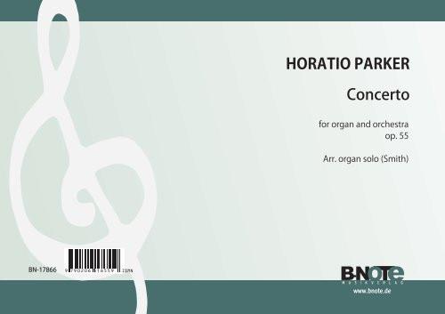 Parker: Organ concerto in e flat minopr op.55 (Arr. organ solo)