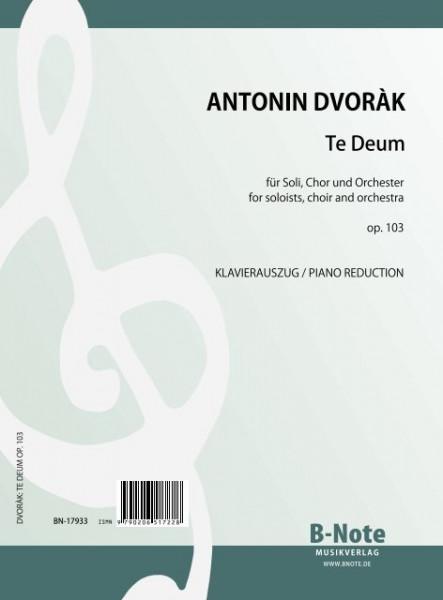 Dvorák: Te Deum für Chor, Soli und Orchester op.103 (Klavierauszug)