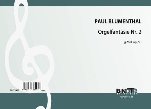 Blumenthal: 2me Fantaisie pour orgue en sol mineur op.50