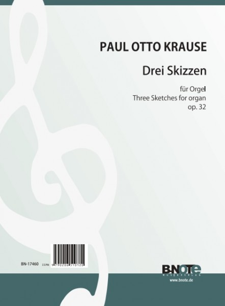 Krause: Three sketches for organ op.32