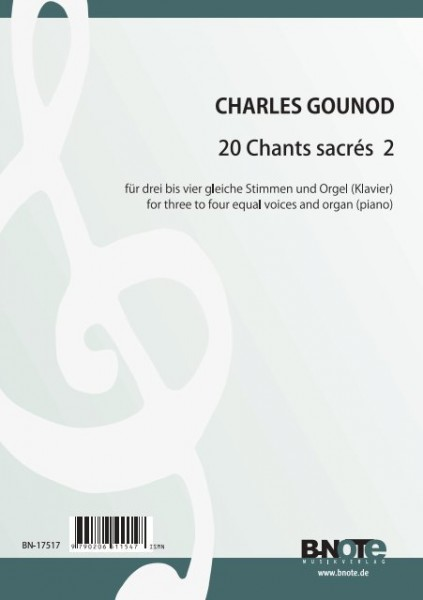 Gounod: 20 chants sacrés for 3 to 4 equal voices and organ (piano)