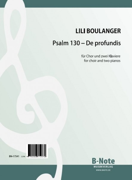 Boulanger: Psalm 130 – De profundis for choir and two pianos