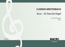 Breitenbach: Ecce – 23 Trios für Orgel