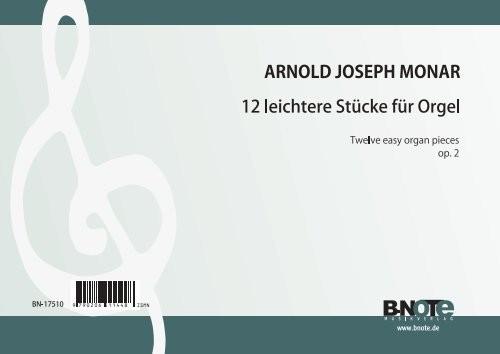 Monar: 12 leichtere Stücke für Orgel op.2