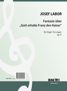 "Labor: Fantasia on ""Gott erhalte Franz den Kaiser"" for organ op.9"