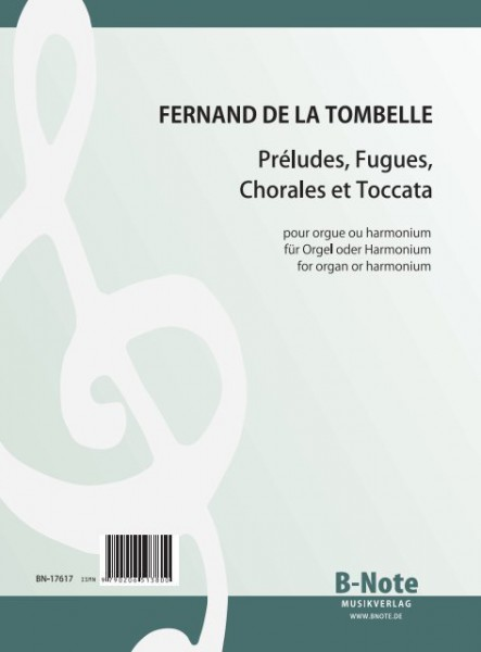 Tombelle: Préludes, Fugues, Chorales et Toccata for organ or harmonium
