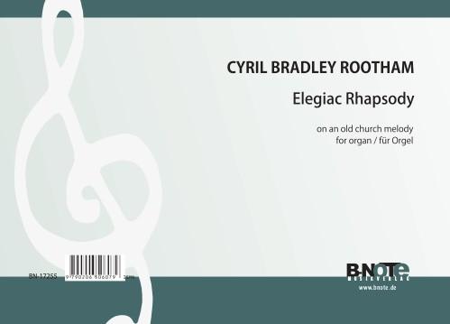 Rootham: Elegiac Rhapsody über eine altes Kirchenlied für Orgel