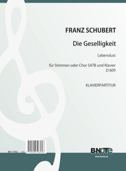 Schubert: Die Geselligkeit (Lebenslust) for voices or choir SATB and piano (german) D 609