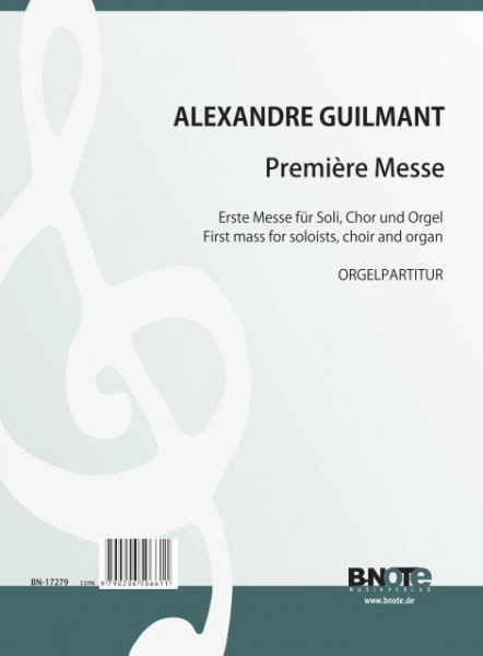 Guilmant: 1me Messe pour solistes, choeur SATB et orgue (partition orgue)